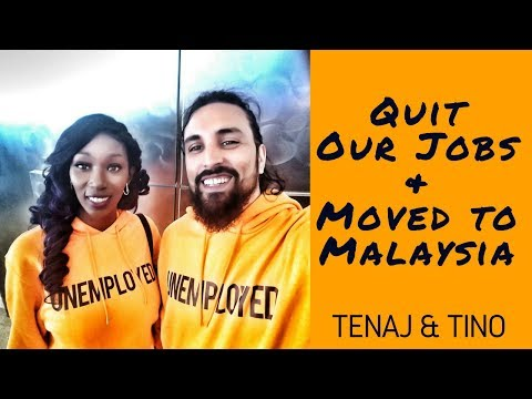 Quit Our Jobs & Moved To Malaysia