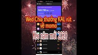 Wed Việt nam chia thưởng KAL rút quy đổi về ví momo. tham gia chắc chắn 100% nhận thưởng