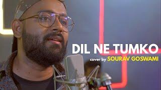 Dil Ne Tumko (cover) Sourav Goswami Mp3 Song Download