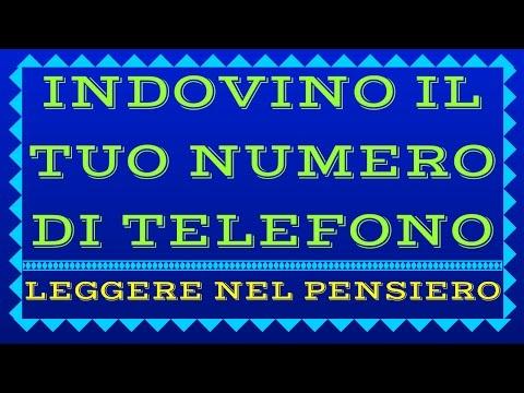INDOVINO IL TUO NUMERO DI TELEFONO from YouTube · Duration:  4 minutes 36 seconds