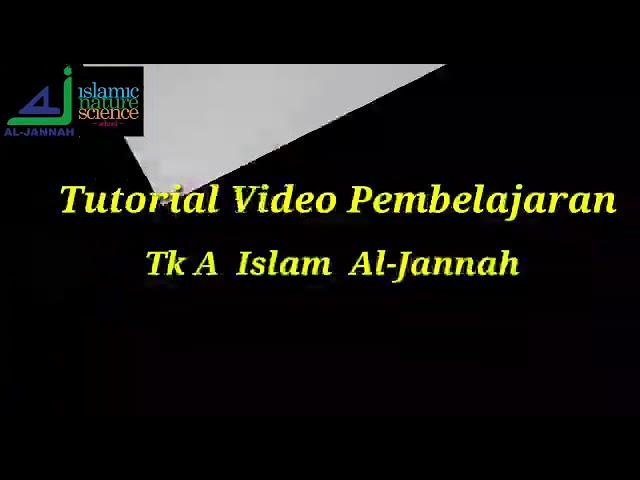 TUTORIAL PEMBELAJARAN TK A SEKOLAH IAS AL-JANNAH