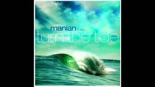Manian Feat Aila - Turn The Tide (Cascada Radio Edit)