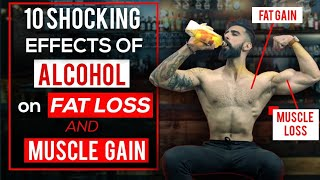 10 DANGEROUS Effects of ALCOHOL on FAT LOSS and MUSCLE GROWTH | Drinking and Fitness