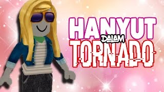 😭 HANYUT IN A TORNADO | ROBLOX INDONESiA