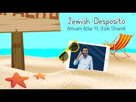 Jewish Despacito    - Amram Adar ft. Itzik Shamli עמרם אדר &  איציק שמלי, דספסיטו