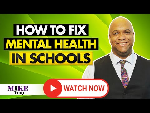 How to Fix Mental Health in Schools - 2020 (True Story!)