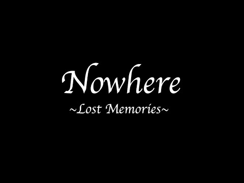 Nowhere: Lost Memories. Trailer