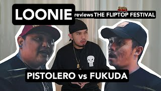 LOONIE | BREAK IT DOWN: Rap Battle Review 180 | THE FLIPTOP FESTIVAL: PISTOLERO vs FUKUDA