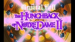 The Hunchback of Notre Dame II: Musical Hell Review #68