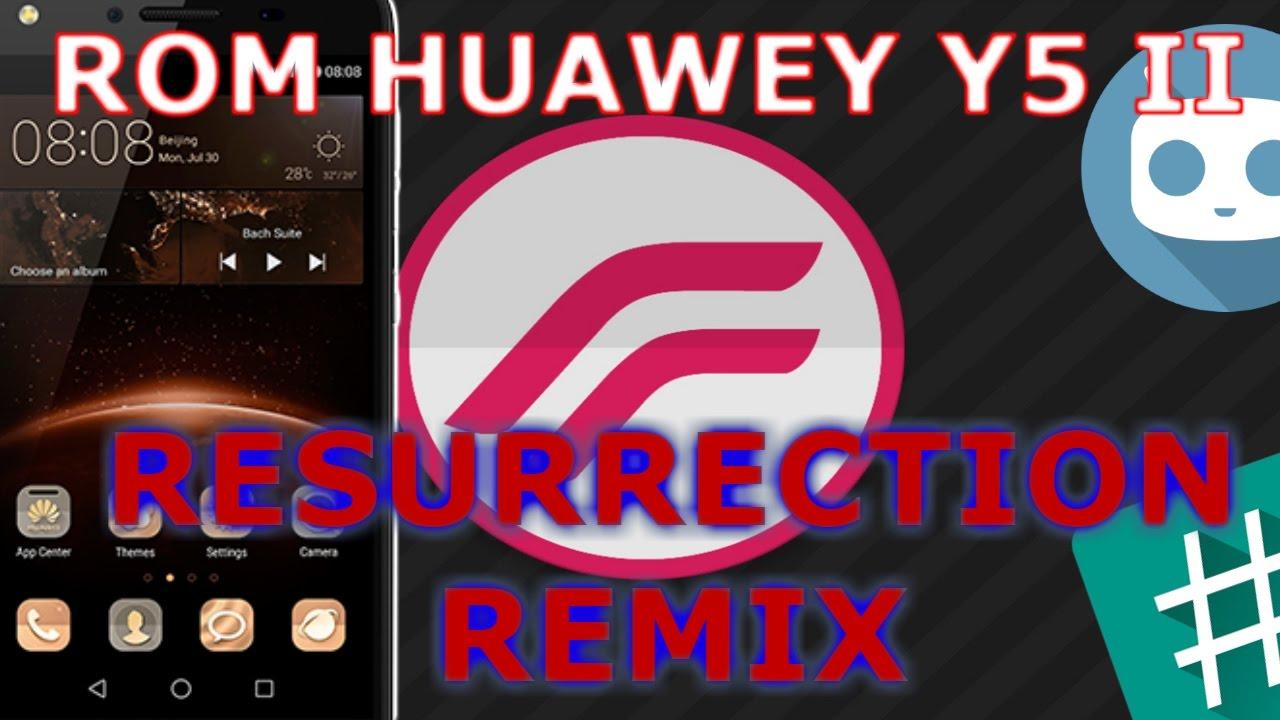 ROM RESURRECTION REMIX (HUAWEY Y5 II) 2017