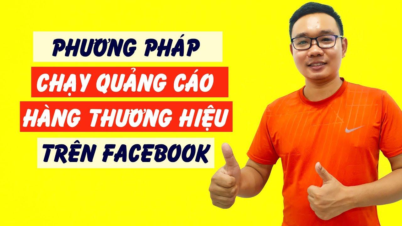 Phương pháp chạy quảng cáo hàng thương hiệu trên Facebook (hàng vi phạm chính sách facebook)