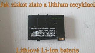 Jak získat zlato a lithium recyklací -  lithiové Li-Ion baterie