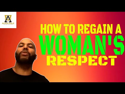 How To Regain A Woman's Respect & Attraction After Showing Weakness -@The Alpha Male Strate