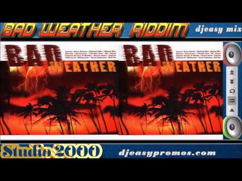 Bad Weather Riddim mix  2000 ● Studio 2000●   mix by Djeasy