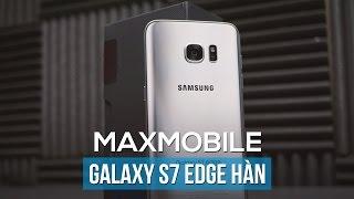 Đánh giá Samsung Galaxy S7 Edge Hàn