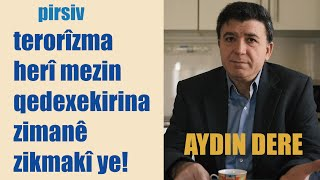 """Bernam a """"Pirsiv"""" ji Aydin Dere pirs kir û bersivên balkês jê girt."""