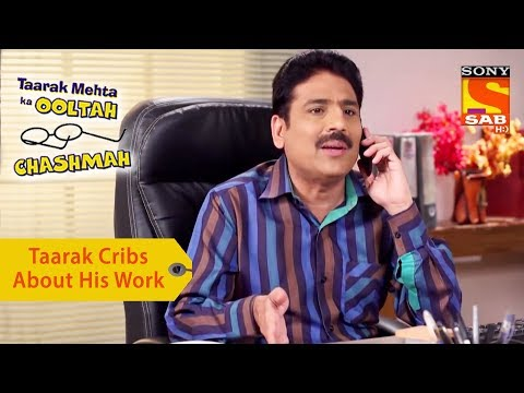 Your Favorite Character | Taarak Cribs About His Work | Taarak Mehta Ka Ooltah Chashmah