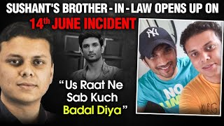 Sushant Singh Rajput's Brother In Law Vishal Kirti Reveals 14th Junes TRUTH | 2 Months To SSR