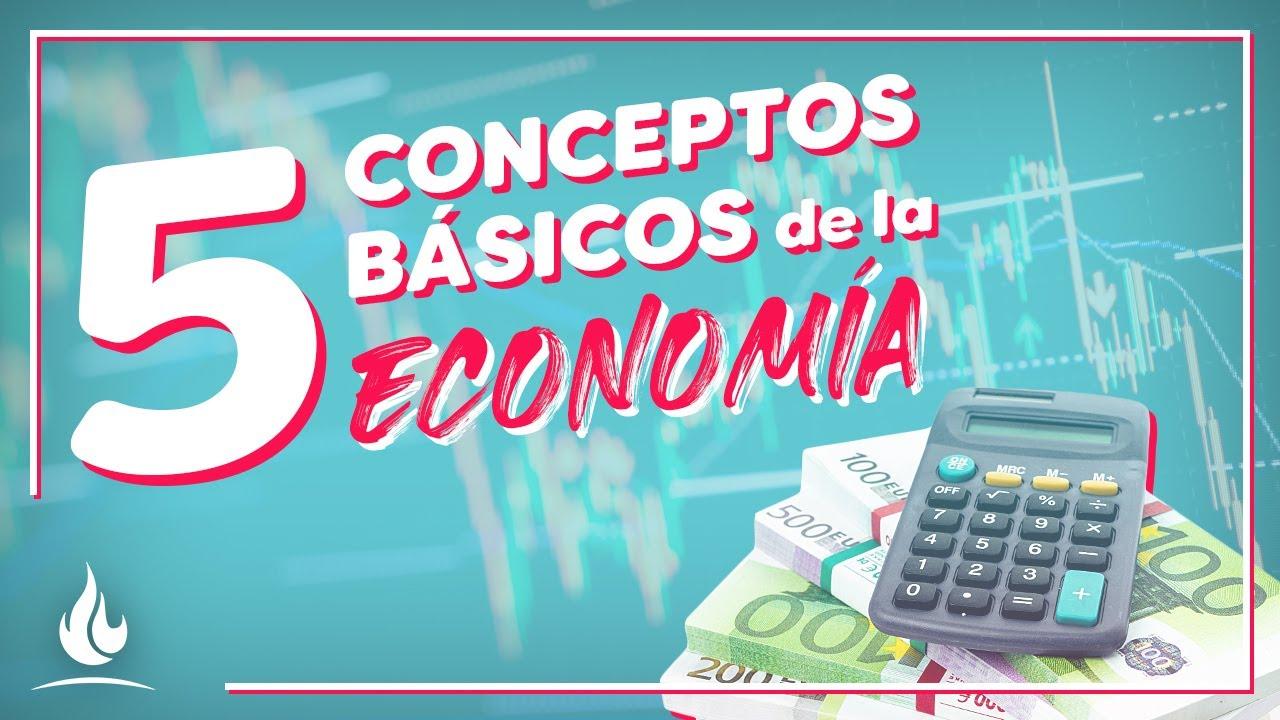 5 conceptos básicos de la economía