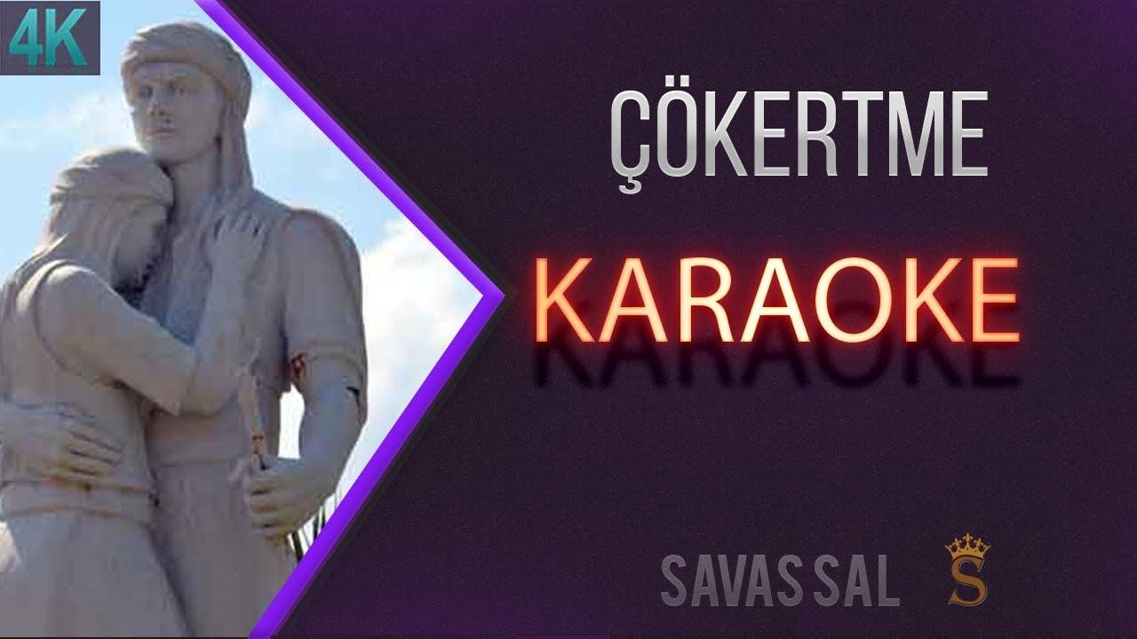 Çökertme Karaoke 4k