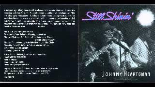 Johnny Heartsman - Still Shinin