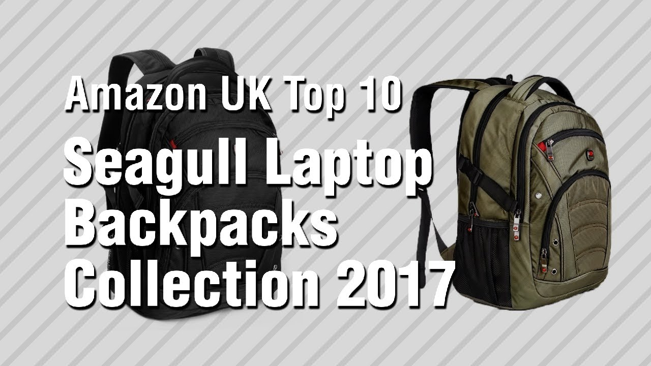 Seagull Laptop Backpacks Collection 2017    Amazon UK Top 10 - YouTube 66e852dc853db