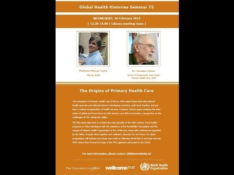 Global Health Histories Seminar 75: The origins of Primary Health Care