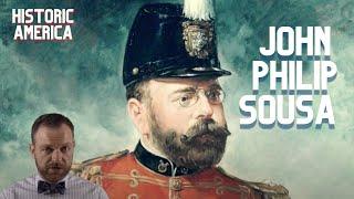Historic America Presents John Philip Sousa