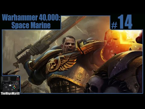 Warhammer 40,000 Space Marine Playthrough   Part 14  