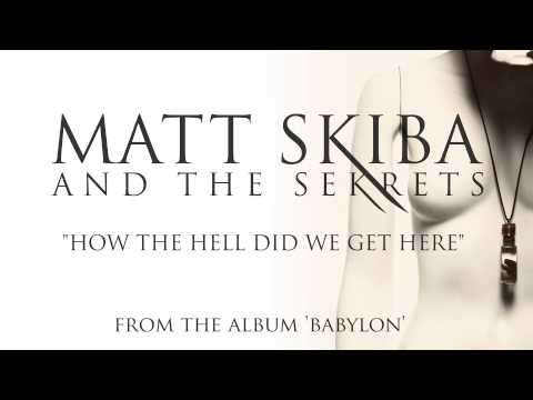 Matt Skiba And The Sekrets - How The Hell Did We Get Here