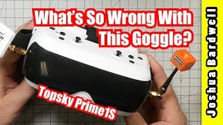 Topsky Prime1S Is NOT The Best FPV Goggle Under $100 ... here's why.