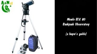A guide to the Meade ETX 80 Backpack Observatory