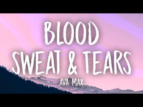 Ava Max - Blood, Sweat & Tears (Lyrics) mp3