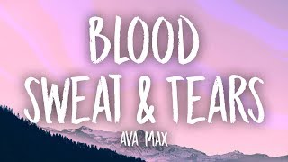 Ava Max Blood, Sweat Tears Lyrics.mp3