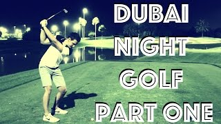 DUBAI NIGHT GOLF - PART ONE(Become a FREE SUBSCRIBER to PETER FINCH now http://bit.ly/SubscribePFGolf ▻Book Lesson With PETER FINCH at Quest Golf here ..., 2015-05-08T19:06:20.000Z)