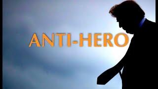 Anti-Hero: Donald Trump & The American Soul (Prologue)