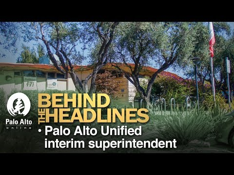 Behind The Headlines - Palo Alto Unified interim superintendent