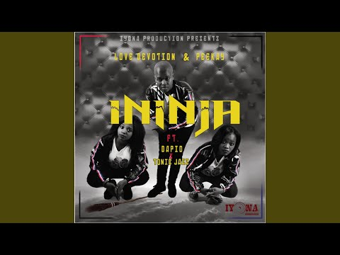 Ininja (feat. Dapid, Tonic Jazz)
