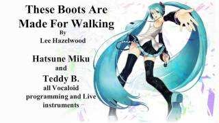 These boots are made for walking - Hatsune Miku and Teddy B.
