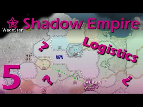 Shadow Empire Let's Play 5 | Logistics First Look |