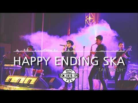 Happy Ending SKA - Tak Butuh