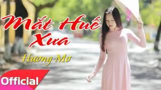 Mắt Huế Xưa - Hương Mơ [Official Audio]