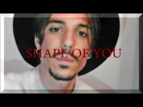 Shape Of You  Ed Sheeran Traduzione  Italian  Manuel B Joy