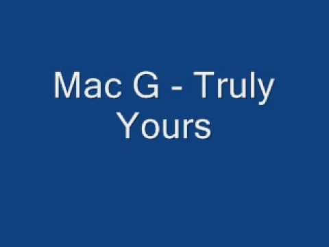 Mac G - Truly Yours