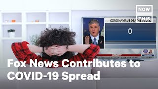 Watching Fox News Coincides with Higher COVID-19 Death Rates | NowThis