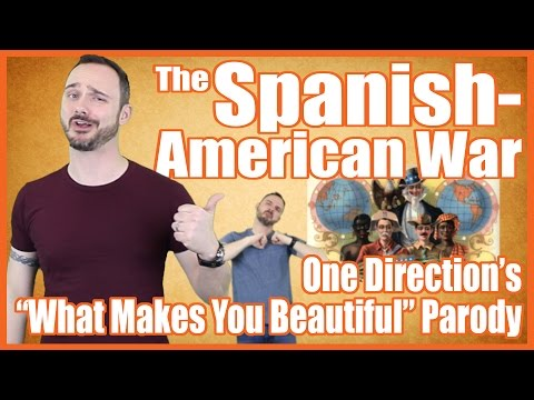 "Spanish-American War (One Direction's ""What Makes You Beautiful"" Parody) - @MrBettsClass"