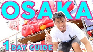 Osaka Travel Guide | One Day Plan for Beginners