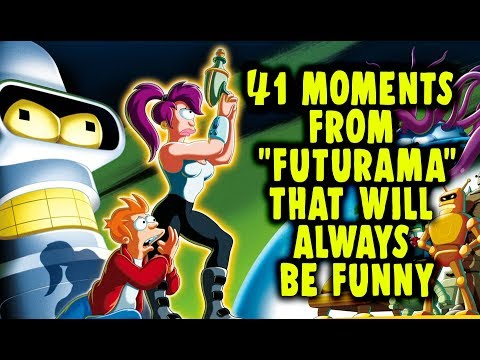 "41 Moments From ""Futurama"" That Will Always Be Funny"