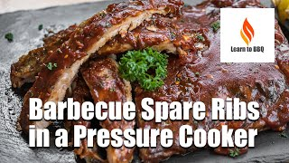 Barbecue Spare Ribs in a Pressure Cooker - Learn to BBQ