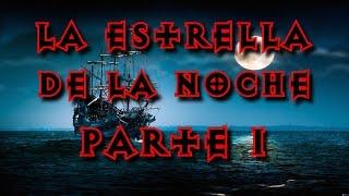 creepypasta la estrella de la noche parte 1 saga terrores del mar